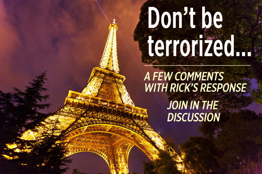 Dont Be Terrorized Your Comments And Ricks Response Rick Steves